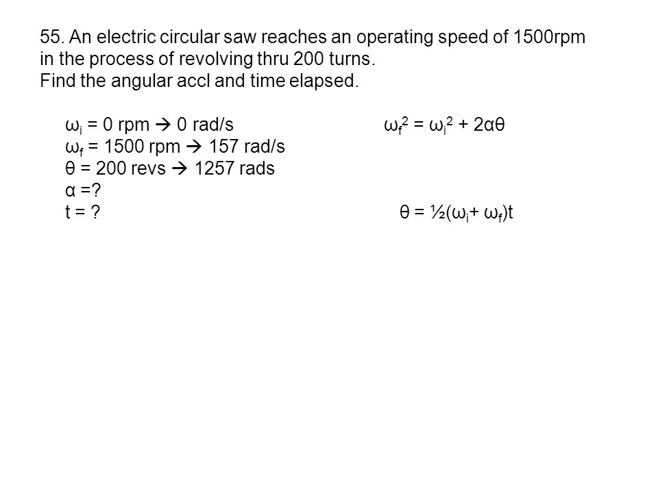 55. An electric circular saw reaches an operating speed of 1500rpm
