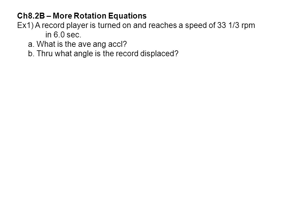 Ch8.2B – More Rotation Equations