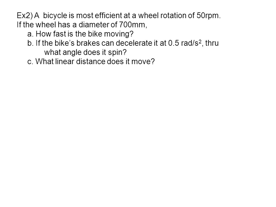 Ex2) A bicycle is most efficient at a wheel rotation of 50rpm.