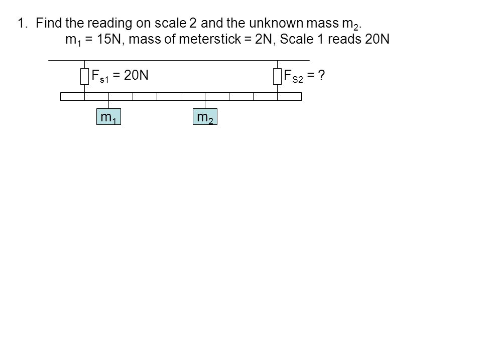 1. Find the reading on scale 2 and the unknown mass m2.