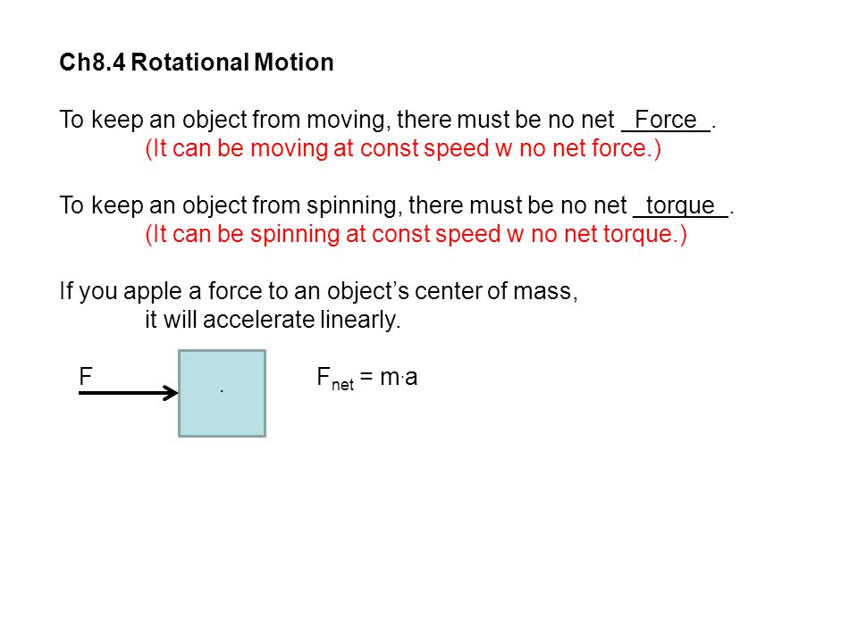To keep an object from moving, there must be no net _Force_.