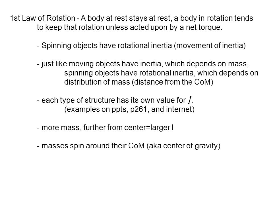 1st Law of Rotation - A body at rest stays at rest, a body in rotation tends