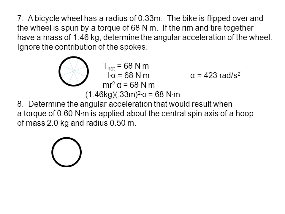 7. A bicycle wheel has a radius of 0.33m. The bike is flipped over and