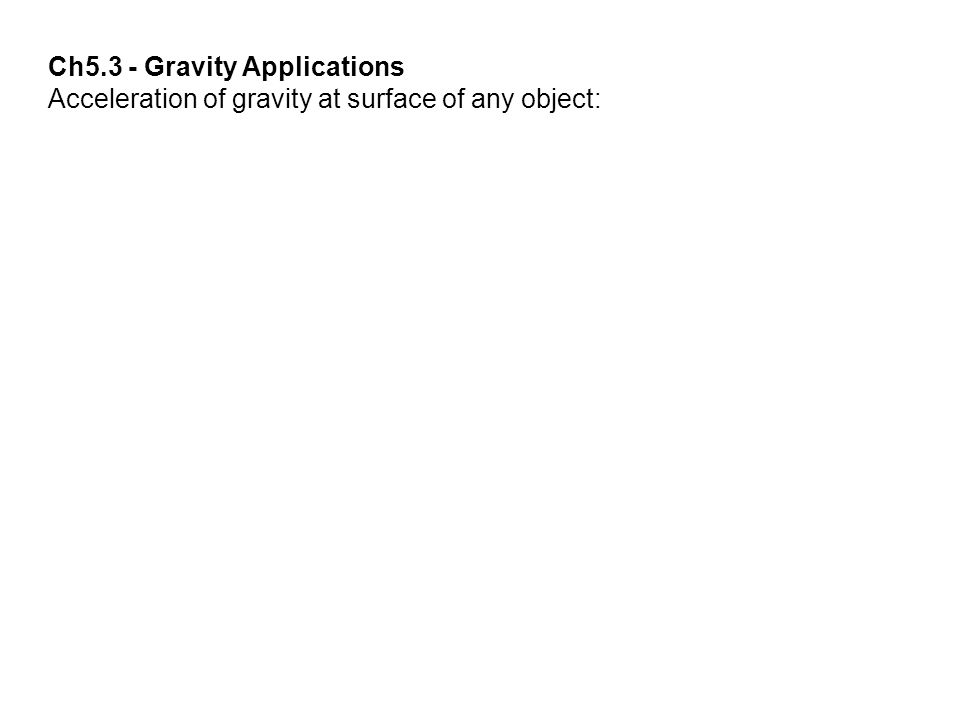Ch5.3 - Gravity Applications