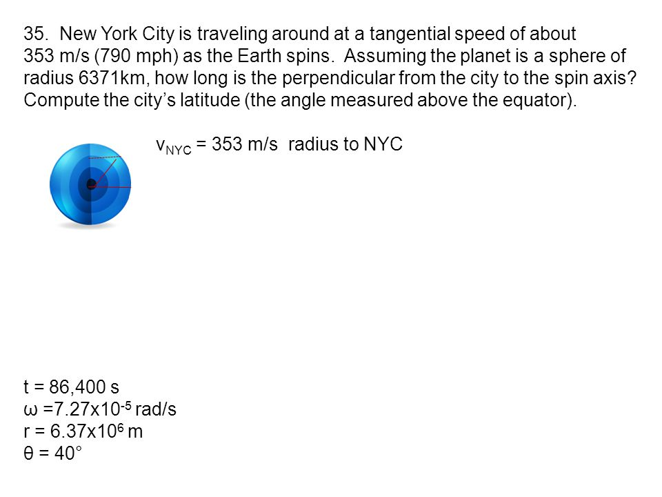 35. New York City is traveling around at a tangential speed of about