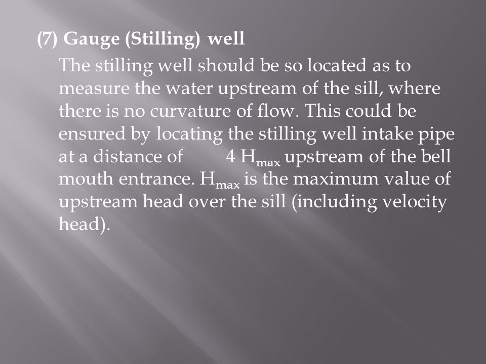 (7) Gauge (Stilling) well
