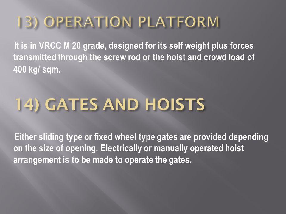 14) GATES AND HOISTS 13) OPERATION PLATFORM