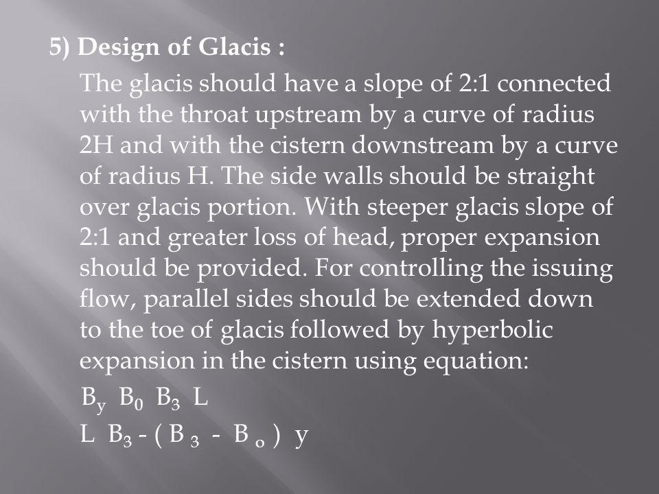 5) Design of Glacis :