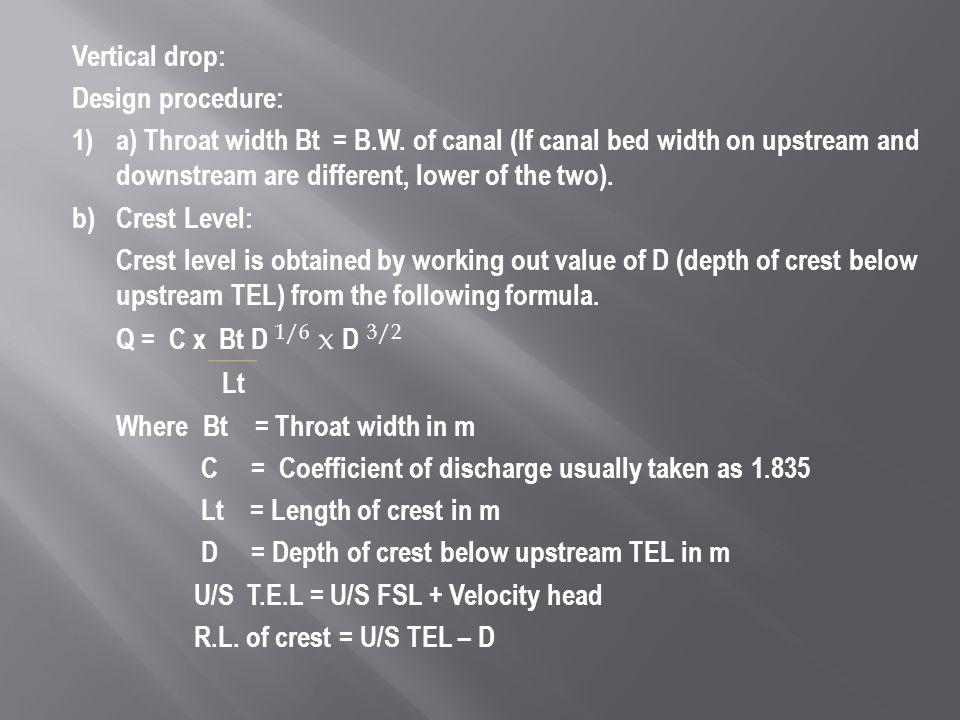 Lt Vertical drop: Design procedure: