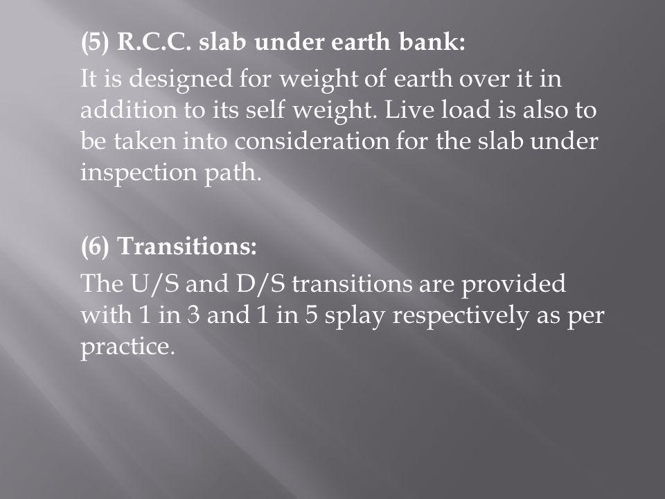 (5) R.C.C. slab under earth bank: