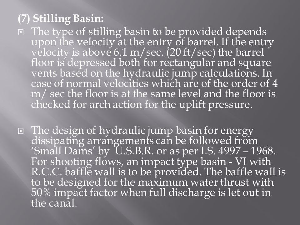 (7) Stilling Basin: