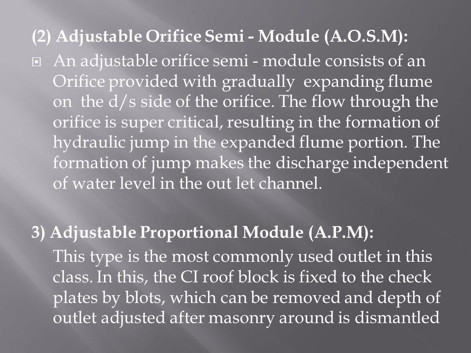 (2) Adjustable Orifice Semi - Module (A.O.S.M):