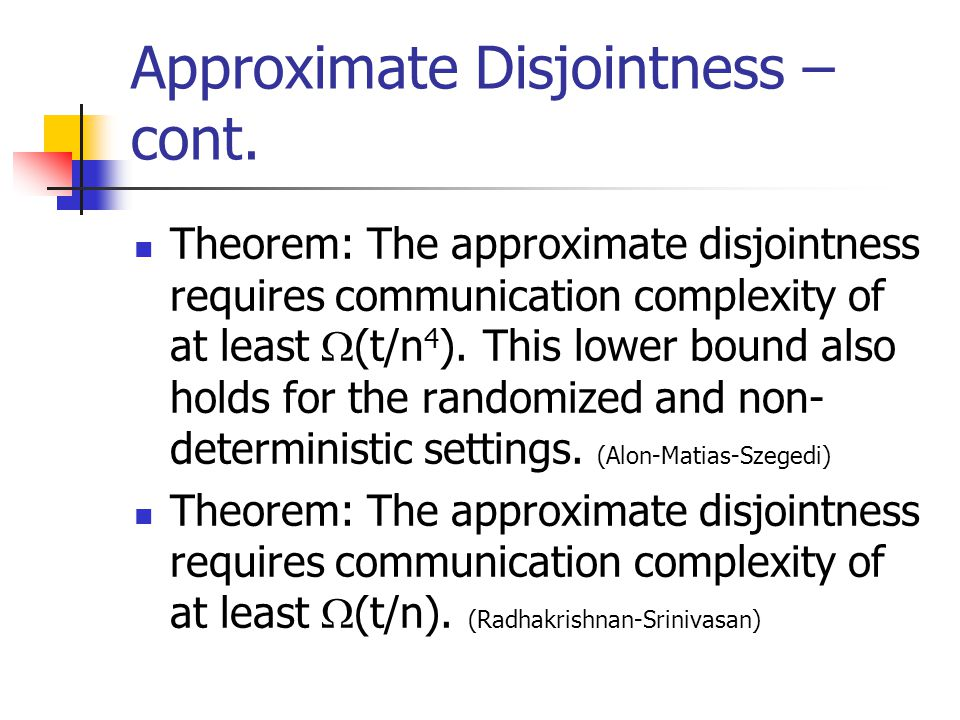 Approximate Disjointness – cont.