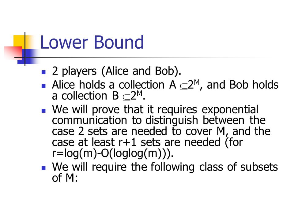 Lower Bound 2 players (Alice and Bob).
