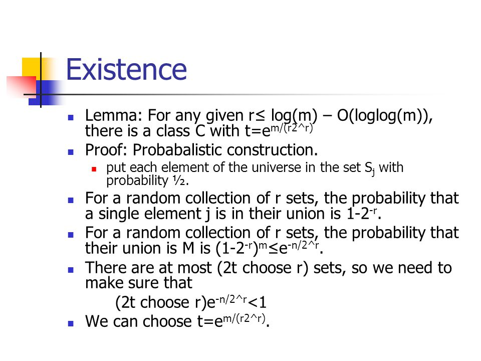 Existence Lemma: For any given r≤ log(m) – O(loglog(m)), there is a class C with t=em/(r2^r) Proof: Probabalistic construction.