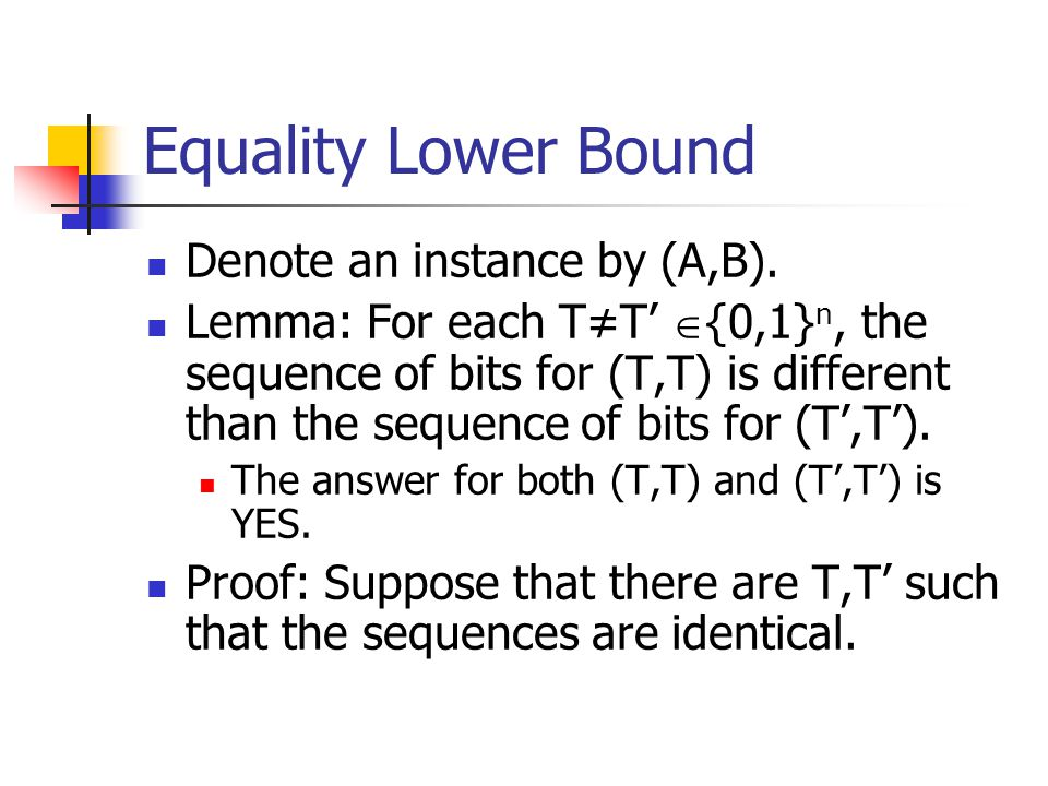 Equality Lower Bound Denote an instance by (A,B).