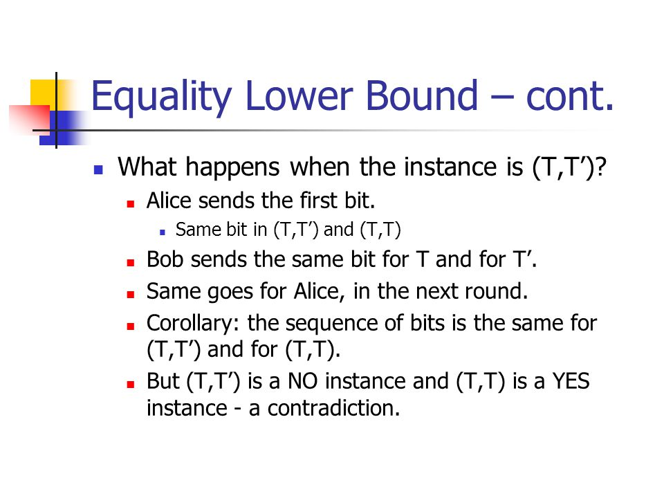 Equality Lower Bound – cont.