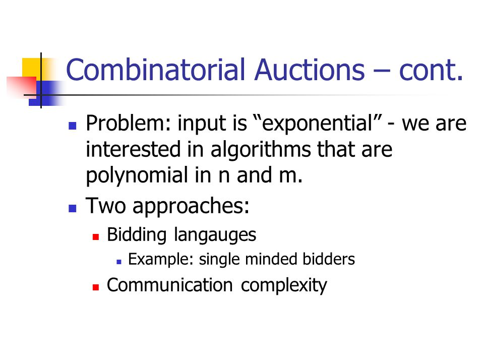 Combinatorial Auctions – cont.