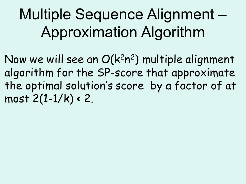 Multiple Sequence Alignment – Approximation Algorithm