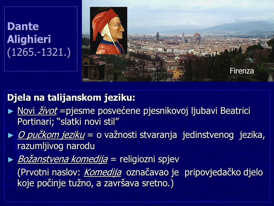Dante Alighieri (1265.-1321.) Djela na talijanskom jeziku: