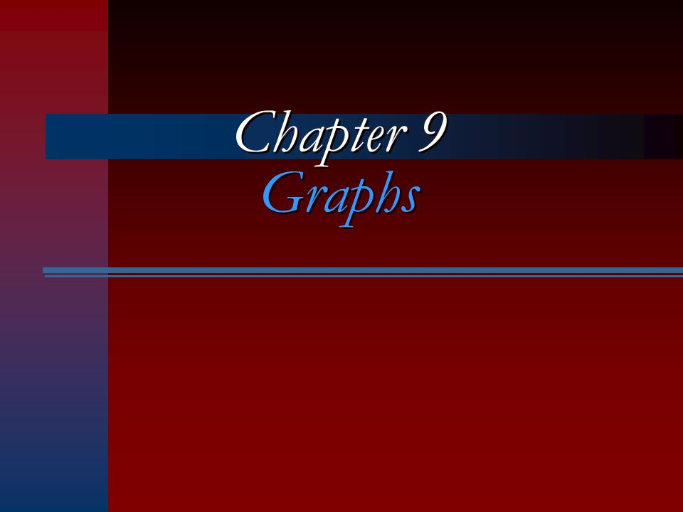 Chapter 9 Graphs