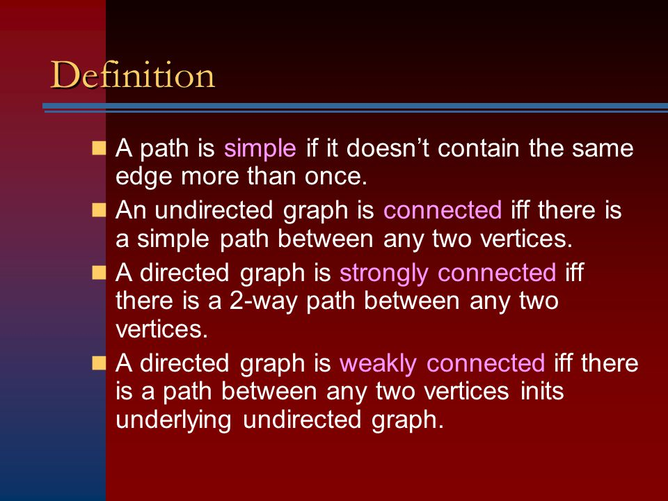Definition A path is simple if it doesn't contain the same edge more than once.