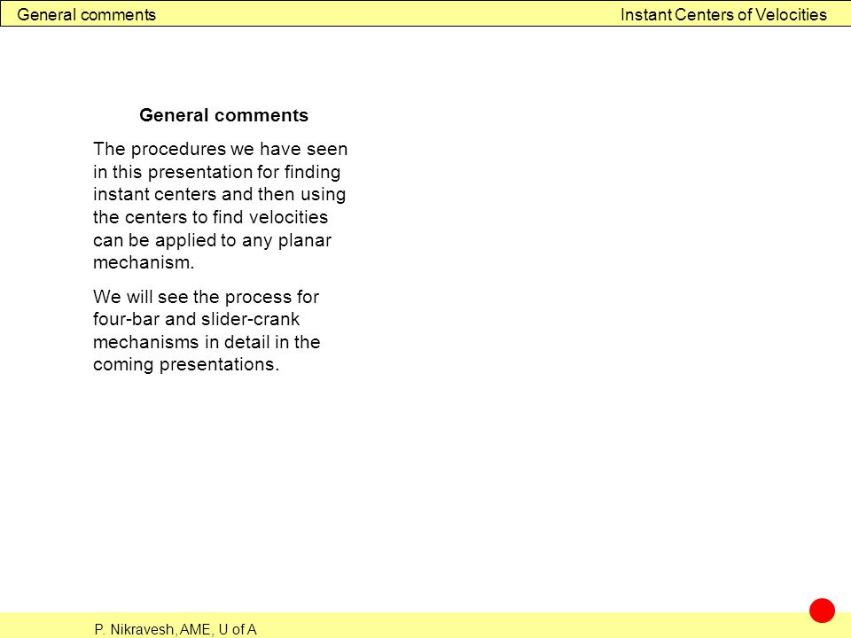 General comments Instant Centers of Velocities. General comments.