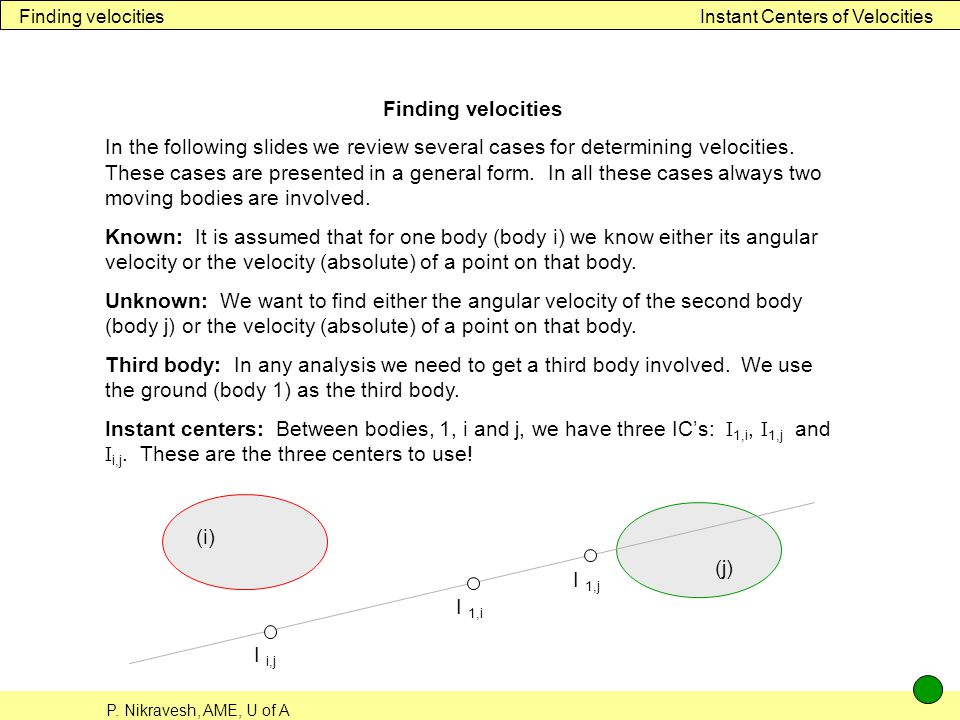 Finding velocities Instant Centers of Velocities. Finding velocities.