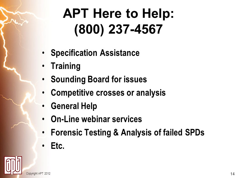 APT Here to Help: (800) 237-4567 Specification Assistance Training
