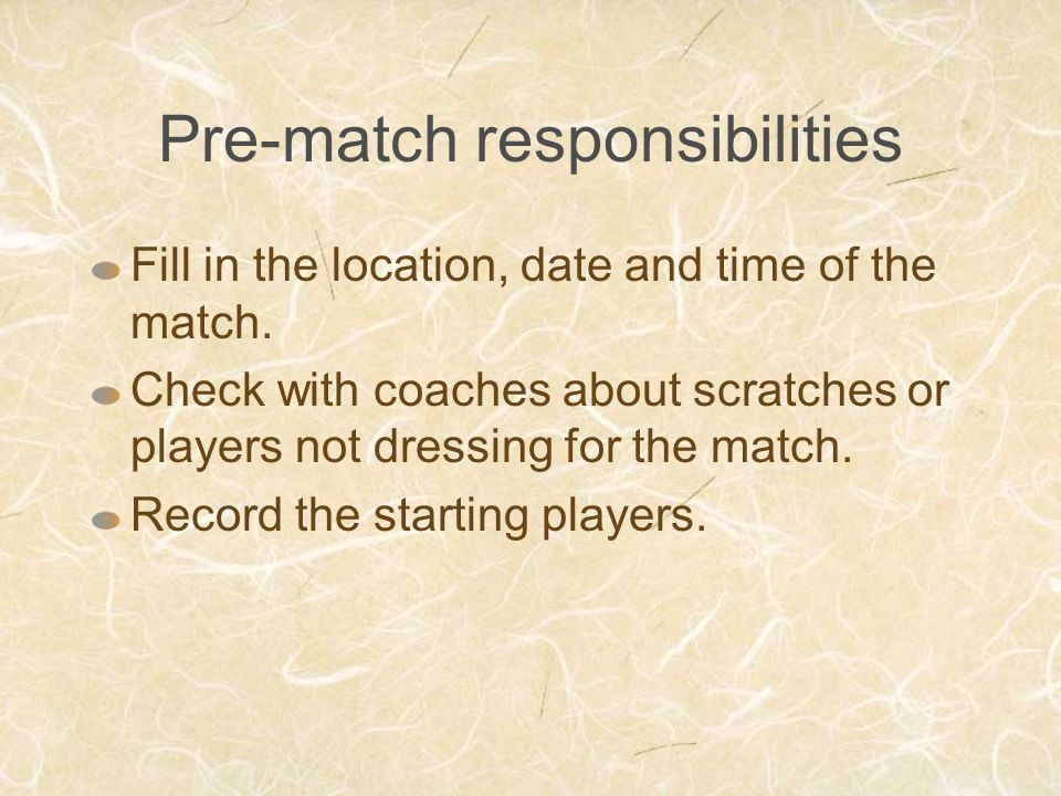 Pre-match responsibilities