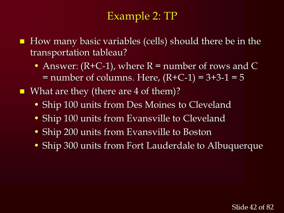 Example 2: TP How many basic variables (cells) should there be in the transportation tableau