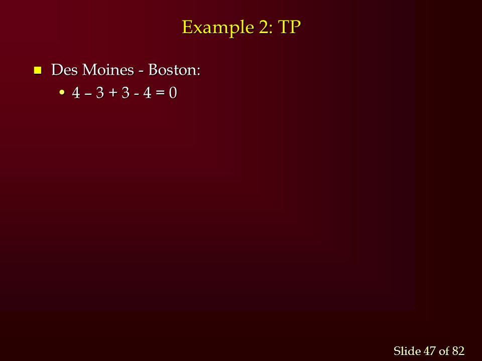 Example 2: TP Des Moines - Boston: 4 – 3 + 3 - 4 = 0