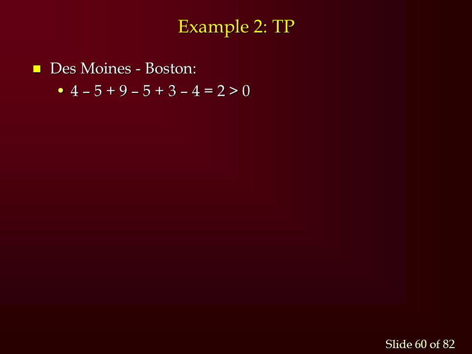 Example 2: TP Des Moines - Boston: 4 – 5 + 9 – 5 + 3 – 4 = 2 > 0