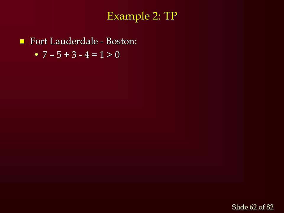 Example 2: TP Fort Lauderdale - Boston: 7 – 5 + 3 - 4 = 1 > 0