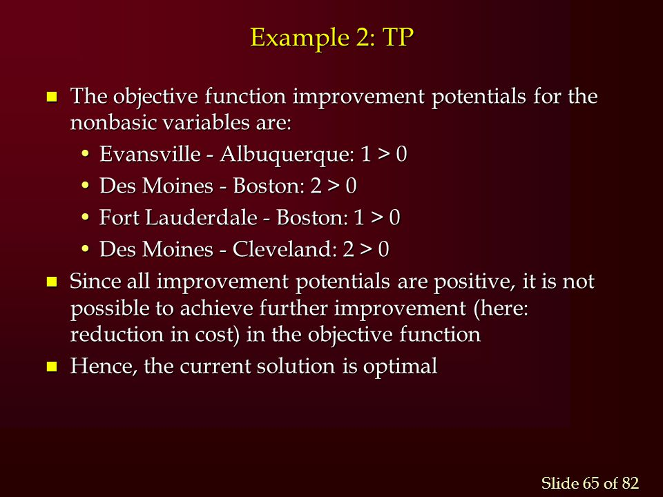 Example 2: TP The objective function improvement potentials for the nonbasic variables are: Evansville - Albuquerque: 1 > 0.