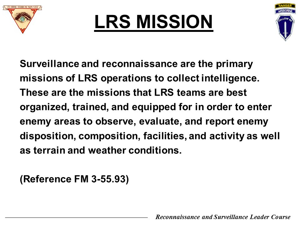 LRS MISSION Surveillance and reconnaissance are the primary