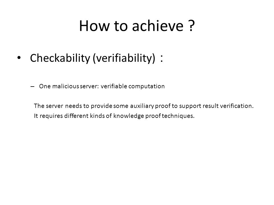 How to achieve Checkability (verifiability):