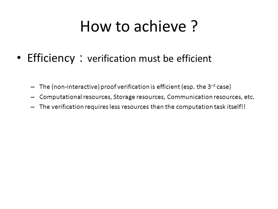 How to achieve Efficiency:verification must be efficient