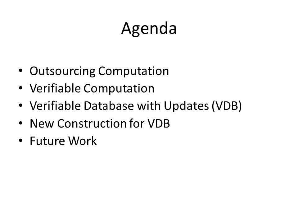 Agenda Outsourcing Computation Verifiable Computation
