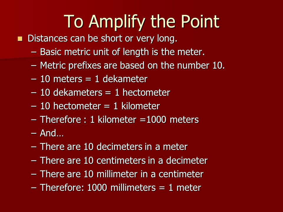 To Amplify the Point Distances can be short or very long.