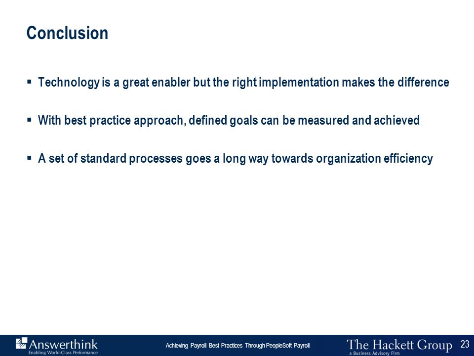 Conclusion Technology is a great enabler but the right implementation makes the difference.