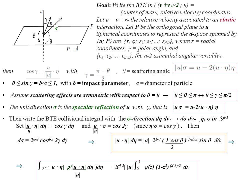∫ Sd-1 Goal: Write the BTE in ( (v +v*)/2 ; u) =
