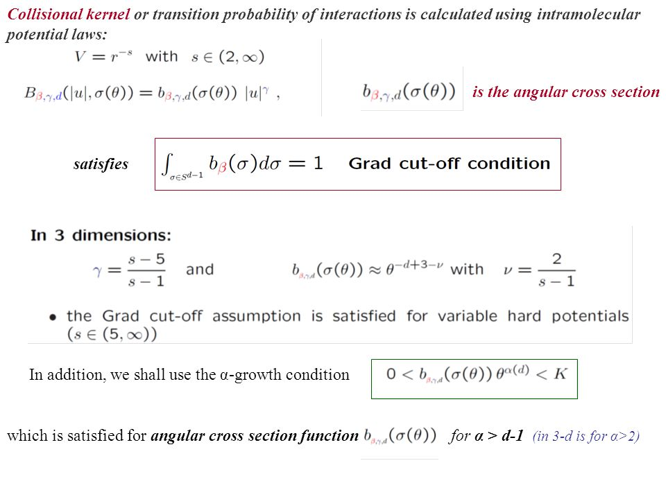 Collisional kernel or transition probability of interactions is calculated using intramolecular potential laws: