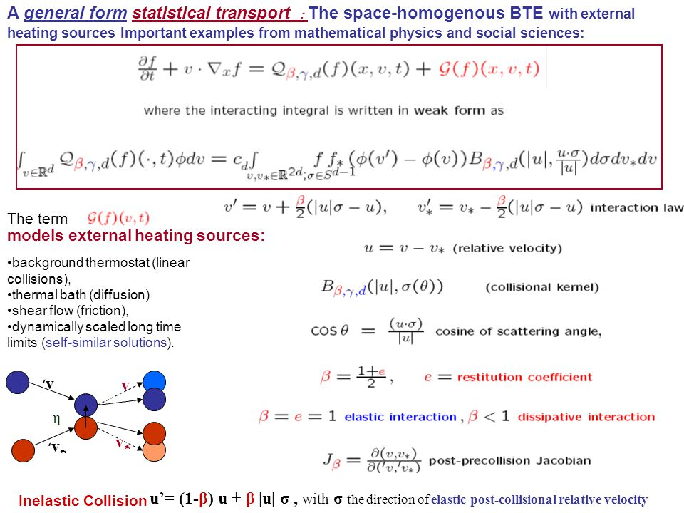 A general form statistical transport : The space-homogenous BTE with external heating sources Important examples from mathematical physics and social sciences: