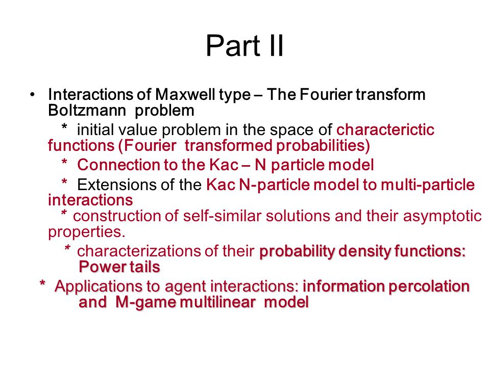 Part II Interactions of Maxwell type – The Fourier transform Boltzmann problem.