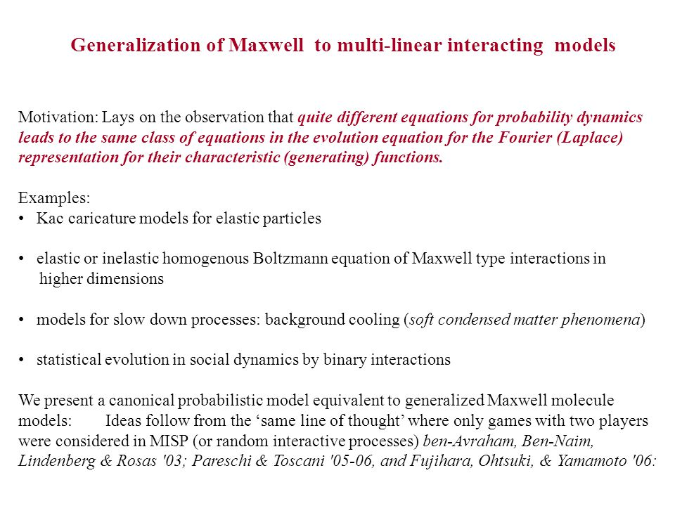 Generalization of Maxwell to multi-linear interacting models