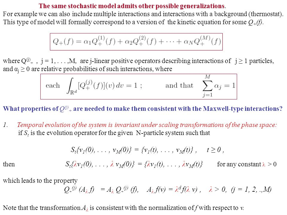 The same stochastic model admits other possible generalizations.