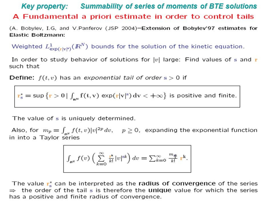 Key property: Summability of series of moments of BTE solutions
