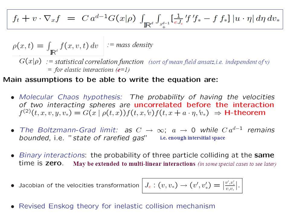 := mass density := statistical correlation function (sort of mean field ansatz,i.e. independent of v)
