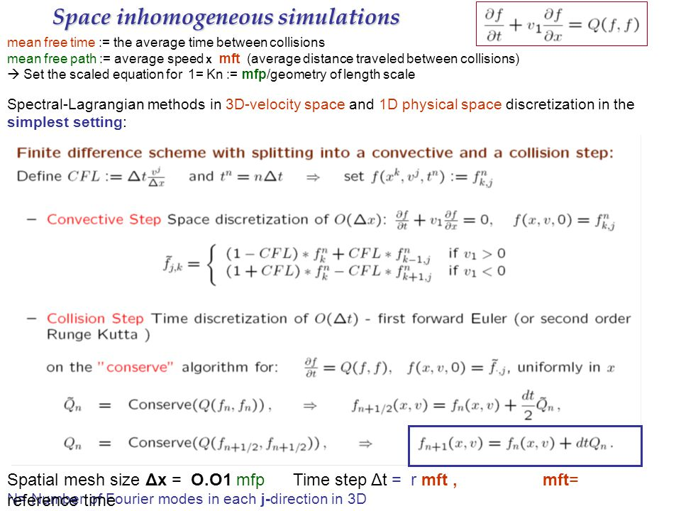 Space inhomogeneous simulations